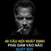 40 câu nói nhất định phải găm vào não suốt đời