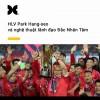 HLV Park Hang Seo và Nghệ thuật Lãnh đạo Đắc Nhân Tâm