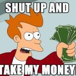 shut-up-and-take-my-money-9299-2560x1600_2jqgq53mrbhj3