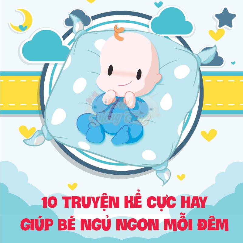 10 chuyện kể cực hay giúp bé ngủ ngon mỗi đêm