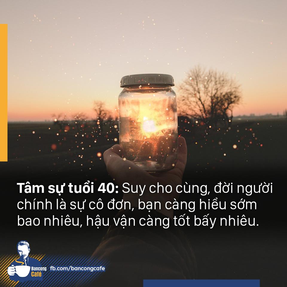 Tâm Sự Tuổi 40: Suy Cho Cùng, Đời Người Chính Là Sự Cô Đơn, Bạn Càng Hiểu Sớm Bao Nhiêu, Hậu Vận Càng Tốt Bấy Nhiêu