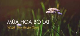 Mùa hoa bỏ lại | Việt Anh – Phạm Hoài Nam (Singer)