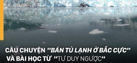 Bán tủ lạnh ở Bắc Cực có phải việc bất khả thi?