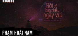 Đời Có Bao Nhiêu Ngày Vui | Phạm Hoài Nam | Lyric Video