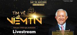 Livestream – Phát động cuộc thi hùng biện Say to Succeed 2020 cùng Giáo sư Phan Văn Trường