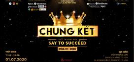 Thông báo Chung kết – Trạm cuối của Cuộc thi hùng biện Say to Succeed lần 9 năm 2020