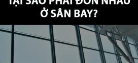 Tại sao phải đón nhau ở sân bay?